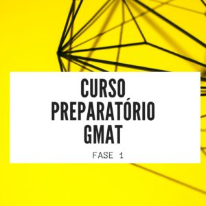Curso on-line para a prova do GMAT – Fase 1